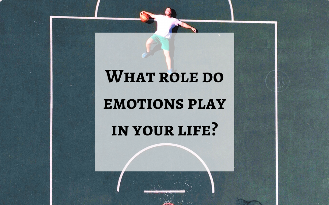 What role do emotions play in your life?